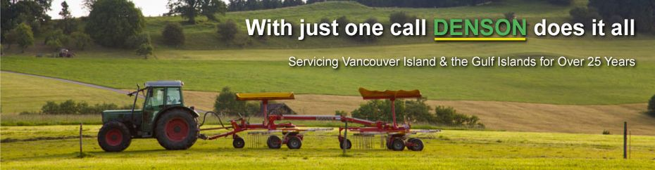 With just one call DENSON does it all - Servicing Vancouver Island & the Gulf Islands for Over 25 Years | tractors